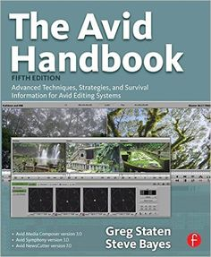 The Avid Handbook: Advanced Techniques, Strategies, and Survival Information for Avid Editing Systems: Amazon.co.uk: Greg Staten, Steve Bayes: 9780240810812: Books