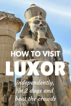 Visiting Luxor on your own may be overwhelming. Here, I am going to show you how to visit Luxor independently, in two days, and beat the crowds - Egypt