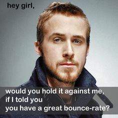 hey girl, would you hold it against me, if I told you you have a great bounce-rate? http://support.google.com/googleanalytics/bin/answer.py?hl=en&answer=81986