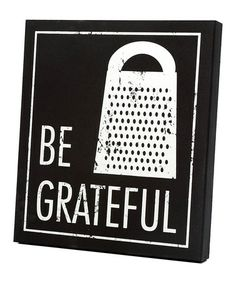 Take a look at this Black & White 'Be Grateful' Wall Art by Twelve Timbers on #zulily today!