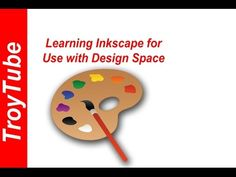 Learn Inkscape for Use with Design Space - YouTube