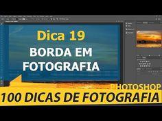 Foto Dicas Brasil Criando Borda nas Suas Fotos [100 Dicas de Fotografia] - Foto Dicas Brasil
