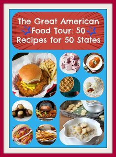 The Great American Food Tour: 50 Recipes for 50 States