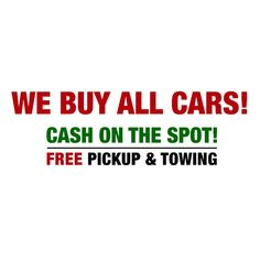 We Buy All Cars! Cash On The Spot - Free Pickup & Towing!! Find us near you ->