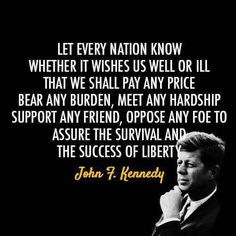 Jfk Quotes Pleasing John Fkennedy Quote  Rest In Peace  Pinterest  Kennedy Quotes