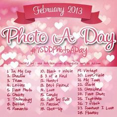 Photo a Day  Have you already joined our photo a day challenge? January has been going great and we are having so much fun looking at all the pictures. Are you ready for the February Photo a Day Challenge? This month will center around the theme of love and should be another exciting one. I appreciate thos