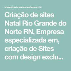 Criação de sites Natal Rio Grande do Norte RN, Empresa especializada em, criação de Sites com design exclusivo - Go Web criação de sites