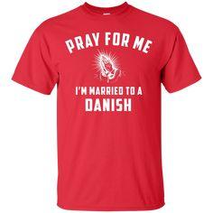 #tshirt #shirt http://99promocode.com/products/pray-for-me-im-married-to-a-danish?utm_campaign=social_autopilot&utm_source=pin&utm_medium=pin #Mens #womens #fashion