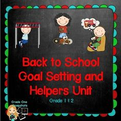 Back to School Goal Setting and Helpers Unit for Grade One $