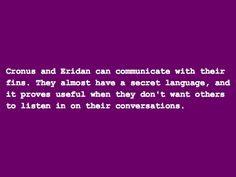 In which a headcanon is shown that Cronus and Eridan communicate using their fins, it is very helpful when you don't want any nosy assholes prying into your private life.