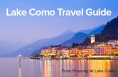 Complete Lake Como travel guide to plan your vacations. Check top rated hotels, popular towns to visit & best travel options in Lake Como region.