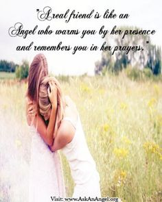 """""""A real friend is like an Angel who warms you by her presence and remembers you in her prayers.""""   Share your angelic moments of you with your real friends!"""