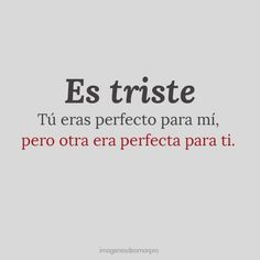 Heartbreak images with phrases for an unrequited love 5 - Modern Sad Love Quotes, Romantic Quotes, Life Quotes, Spanish Quotes, Spanish Phrases, Unrequited Love, Frases Tumblr, Love Phrases, Motivational Phrases