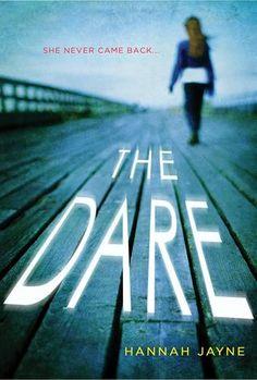 The Dare by Hannah Jayne   Publisher: Sourcebooks Fire   Publication Date: July 1, 2014   www.hannah-jayne.com   #YA #Thriller #Suspense