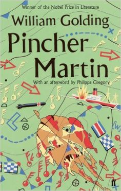 Pincher Martin, with an afterword from Philippa Gregory. Designed by Neil Gower; published by Faber & Faber. Philippa Gregory, William Golding, Nobel Prize In Literature, Human Mind, Fantasy, Fiction Books, Book Lists, The Book, Book Worms