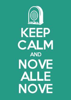 KEEP CALM AND NOVE ALLE NOVE