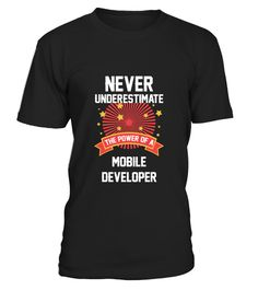 # Mobile Developer Job Tshirt .   	 	 		Never Underestimate the power of a Mobile Developer is an awesome present Idea for Mobile Developer be it for Boyfriend, father, friend, mom, dad, girlfriend or work colleague for someone who loves his job. This would be great gift for him/her. Our great designs will make your loved ones Smile every day! With funny, cute, vintage, or expressive artwork!  How about surprising your favourite Mobile Developer with a funny shirt or tees? These T Shirts are…