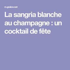 La sangria blanche au champagne : un cocktail de fête