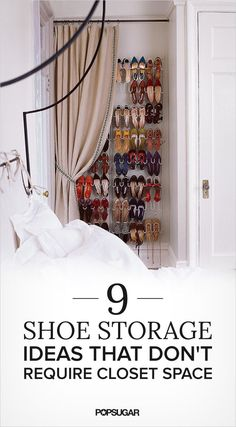 Pin for Later: You Won't Be Able to Resist Pinning These Next-Level Closets Remember Your Shoes Once you've tackled the clothes, check out nine shoe storage ideas that are especially good for those with no space to spare.