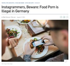 Instagrammers, Beware : Food Porn is Illegal in Germany / @travelleisure | #readytocopy