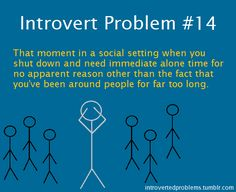 This always happens when you are least likely to actually get that alone time.