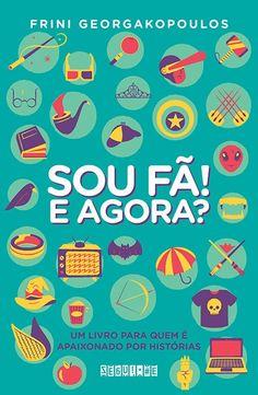 """Comunidade Resenhas Literárias: RESENHA - """"SOU FÃ! E AGORA?"""" (LITERATURA NACIONAL)..."""