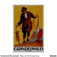 http://rlv.zcache.com/grindelwald_switzerland_vintage_swiss_travel_ad_poster-rb1d1e0ce25124028a462ab1971a4a0a8_xibec_8byvr_1024.jpg
