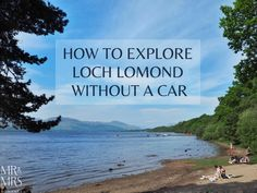 How to explore Scotland's Loch Lomond without a car