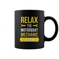 Motorboat Mechanic  Relax the motorboat mechanic is here Mechanic shirt, Mechanic mug, Mechanic gifts, Mechanic quotes funny #Mechanic #hoodie #ideas #image #photo #shirt #tshirt #sweatshirt #tee #gift #perfectgift #birthday #Christmas