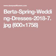Berta-Spring-Wedding-Dresses-2018-7.jpg (600×1758)