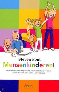 Pont, Steven. Mensenkinderen!: de zeventien belangrijkste ontwikkelingsgebieden van kinderen tussen nul en vier jaar. Plaats VESA 159.922.7 PONT