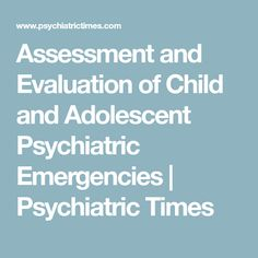 Pediatric Mental Health Emergencies In The Emergency Medical
