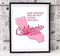And Though She be but Little, She has California Soul graphic art print - Girlfriend/Wife Graphic Print - Playroom/Girl's Bedroom Decor