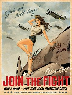"""Give 'em hell boys! Let's Go! Join The Fight"" ~ Vintage style pin-up recruiting poster."