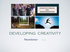 Developing Creativity newsletter: *Inarritu on Creative Work *Creativity for Entrepreneurs *Mindfulness *Multi-Passionate Entrepreneur *Confidence Course