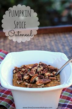 Healthy Pumpkin Oatmeal - Time 2 Save Workshops