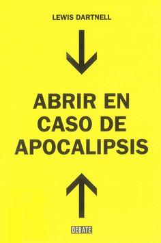JULIO 2015. ¿Cuáles son los conocimientos fundamentales necesarios para reconstruir nuestra civilización en el caso de que desapareciera? En este libro podrás encontrarlos. Búscalo en: http://absys.asturias.es/cgi-abnet_Bast/abnetop?ACC=DOSEARCH&xsqf01=dartnell+apocalipsis