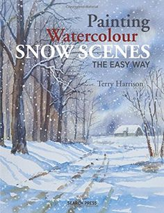Painting Watercolour Snow Scenes the Easy Way by Harrison https://www.amazon.com/dp/1782213252/ref=cm_sw_r_pi_dp_x_CVr2zb5ZY01E5