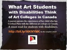 A parent narrates the experiences of her child who has Cerebral Palsy with the different art colleges in Canada. A must read for students with disabilities.