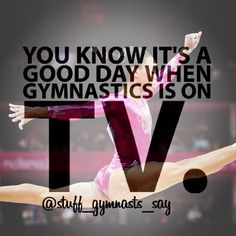 I wish they played gymnastics more on tv even if it was old stuff