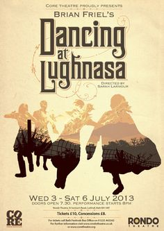 This is the finished poster for 'Dancing At Lughnasa.' This Core Theatres latest show which will be performed in July at the Rondo Theatre, . Play Image, July 6th, Makeup Designs, Theatre Posters, Movie Posters, Theater, Illustration Art, Dance, Poster Designs