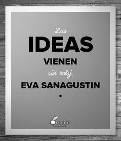 """""""Las ideas vienen si"""