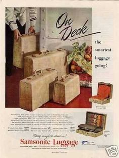 Samsonite Luggage (1949)...they were heavy when EMPTY!