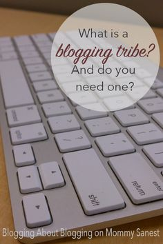 Blogging Tips | How to Blog | What is a Blogging Tribe? | Tips on how new bloggers can connect with other bloggers and start to form their own tribes