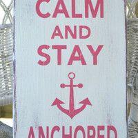 Anchor Decor Teen Girl Room Dorm Beach Decor - Nautical - Beach Sign Keep Calm Stay Anchored Anchor Sign Rustic Weathered Wood Plaque