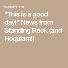 """This is a good day!"" News from Standing Rock (and Hoquiam!)"