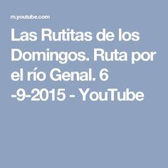 Las Rutitas de los Domingos. Ruta por el río Genal. 6 -9-2015 - YouTube Malaga, Youtube, Paths, Sunday, Youtubers, Youtube Movies