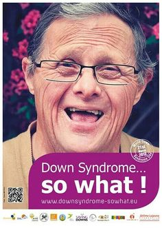 Down Syndrome ... so what