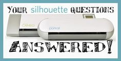 Silhouette 101: Silhouette Cameo and Silhouette Portrait Questions Answered