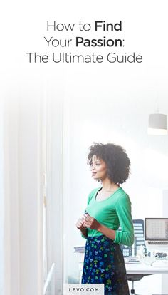 How to Find Your Passion: The Ultimate Guide from Levo. #dreamjobinspiration…